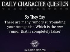 ✶ DAILY CHARACTER QUESTION ✶  So They Say There are many rumors surrounding your Antagonist. Which is the one rumor that is completely false?  Want more writerly content? Follow maxkirin.tumblr.com!