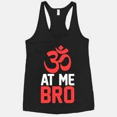 Om At Me Bro #yoga #fitness #workout #gym #exercise #comeatmebro #om