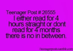 Only pinning this because...reading for four hours straight? Really? I've read for more than double that before