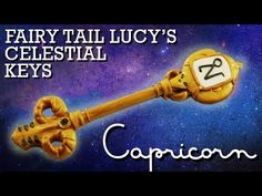 Capricorn | How to Make: Lucy's Celestial Key (Gate Key) from Fairy Tail | Polymer Clay - YouTube
