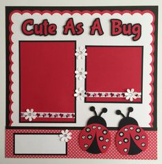 "Handmade Premade ""Cute As A Bug"" (Ladybug) Scrapbook Page Layout by JuliesPaperCrafts on Etsy                                                                                                                                                     More"
