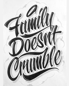 Family Doesn't Crumble by Jonathan Torres, via Behance – Body Art Chicano Tattoos Lettering, Tattoo Lettering Styles, Types Of Lettering, Chicanas Tattoo, Tattoo Script, Tattoo Fonts, Graffiti Lettering, Typography Letters, Lettrage Chicano
