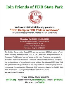"Join Friends of FDR State Park on 4/18/13 at 7:30 PM. Yorktown Historical Society presents ""CCC Camp in FDR Park in Yorktown"" by Dianne Press (Historian, Friends of FDR State Park)"
