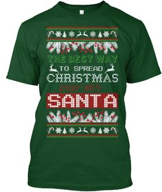 The Best Way To Spread Christmas Santa Deep Forest T-Shirt Front