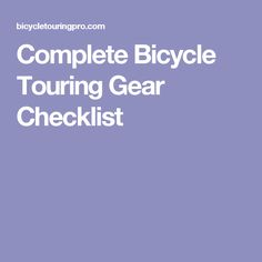 Complete Bicycle Touring Gear Checklist