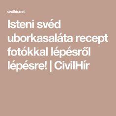 Isteni svéd uborkasaláta recept fotókkal lépésről lépésre! | CivilHír