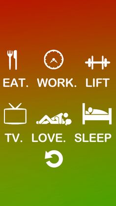 Eat Work Lift TV Love Sleep Repeat iPhone 5 Wallpaper