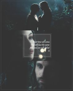 Your time will come. You will face the same evil, and you will defeat it. Arwen and Aragorn (pinned 25/2/14)