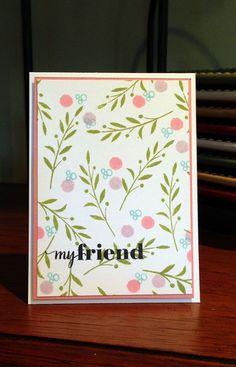 My friend card using stamp sets from Simon Says Stamp STAMPtember 2015