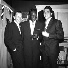Frank Sinatra, Nat King Cole, and Dean Martin. All wonderful singers and entertainers.