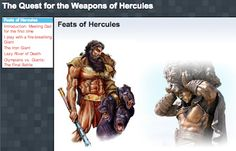 The Quest for the Weapons of Hercules The hero of this Storybook is Hercules, but not the Hercules of ancient times. This is a teenage Hercules, just a regular guy... except that he IS the son of Zeus, and the fate of the world is in his hands!  LINK: https://sites.google.com/site/modernhercules7/