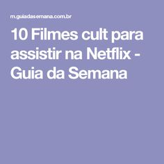 10 Filmes cult para assistir na Netflix - Guia da Semana