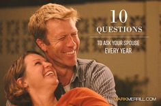 10 Questions to Ask Your Spouse Every Year. #spouse #wife #marriage #happylife #trueheroes
