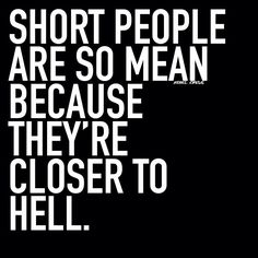 Short people are closer to hell