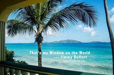 Window on the world ♥♥♥ Jimmy Buffett