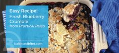 fresh blueberry crumble grain-free • gluten-free•dairy-free •sugar-free • sweetener-free • nightshade-free When you're looking for a quick and easy dessert, baking fruit with a nutty topping is probably the easiest thing you can do. PREP…
