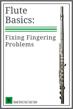 Flute Basics: Fixing Fingering Problems - Band Directors Talk Shop Music Lesson Plans, Music Lessons, Flute Problems, Band Problems, Band Director, Music Worksheets, Music Activities, Teaching Tips, Teaching Music
