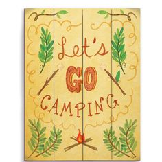 Let's Go Camping Graphic Art by Click Wall Art http://www.wayfair.com/