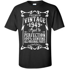 Premium Vintage 1949 Aged To Perfection All Original Parts. Product Description We use high quality and Eco-friendly material and Inks! We promise that our Prints will not Fade, Crack or Peel in the wash.The Ink will last As Long As the Garment. We do not use cheap quality Shirts like other Sellers, our Shirts are of high Quality and super Soft, perfect fit for summer or winter dress.Orders are printed and shipped between 3-5 days.We use USPS/UPS to ship the order.You can expect your package…