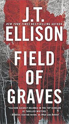 Field of Graves (A Taylor Jackson Novel) by J.T. Ellison https://www.amazon.com/dp/0778330532/ref=cm_sw_r_pi_dp_x_IXerybG73K8BM