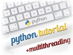 Python Tutorial - Learn Python From Scratch! + Multithreading | Codemio - Programming and Technology - A Software Developer's Blog