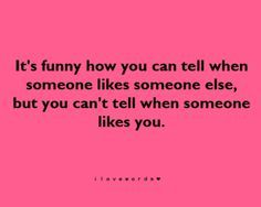 quotes about you liking someone - Google Search