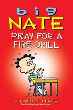 Big Nate: Pray for a Fire Drill by Lincoln Peirce https://www.amazon.com/dp/B00CYA08JM/ref=cm_sw_r_pi_dp_x_2CHtybVM6G1ES