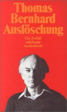 Auslöschung - Thomas Bernhard