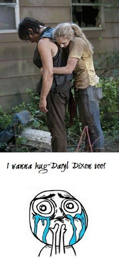 I wanna hug Daryl Dixon too!