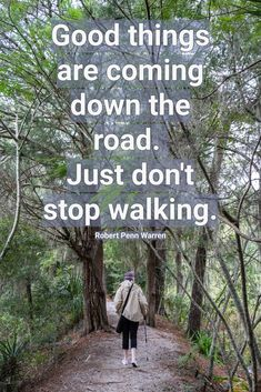 Good things are coming down the road. Joan Perry, #walkingquote Walking Quotes, Good Things