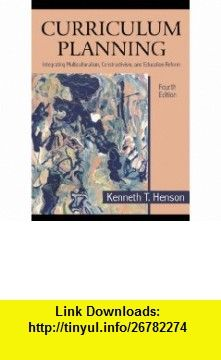 Curriculum Planning Integrating Multiculturalism, Constructivism and Education Reform (9781577666097) Kenneth T. Henson , ISBN-10: 1577666097  , ISBN-13: 978-1577666097 ,  , tutorials , pdf , ebook , torrent , downloads , rapidshare , filesonic , hotfile , megaupload , fileserve