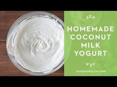 How to Make Homemade Coconut Milk Yogurt • Joyous Health Homemade Coconut Yogurt, Make Coconut Milk, Coconut Milk Yogurt, Vegan Yogurt, Coconut Cream, Coconut Oil, Peanut Butter Brands, Best Peanut Butter, Dairy Free Recipes