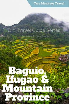 DIY Travel Guide to Baguio, Ifugao and Mountain Province by Levy Jovanie Lison. Collection of itineraries of the Two Monkeys Travel Group. Travel Info, Travel Advice, Asia Travel, Travel Guides, Travel Plan, Travel Tips, Places To Travel, Travel Destinations, Places To Visit