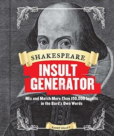 Shakespeare Insult Generator: Mix and Match More than 150,000 Insults in the Bard's Own Words - Weird Things 4 U Shakespeare Insult Generator, Shakespeare Insults, Shakespeare Plays, William Shakespeare, Shakespeare Quotes, Date, Literary Gifts, Pop Songs, Numerology