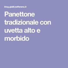 Panettone tradizionale con uvetta alto e morbido