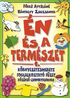 Én és a természet - Ibolya Molnárné Tóth - Picasa Webalbumok Preschool Activities, Teaching Kids, Baby Kids, Lily, Album, Education, Learning, Books, Worksheets