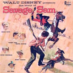 """Savage Sam"" (1963, Disneyland).  Selections from the movie soundtrack."