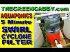 ( 5 Minute ) SWIRL CYCLONE FILTER w DIAGRAM ( AQUAPONICS - BARRELPONICS )