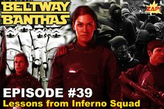 Beltway Banthas Episode #39: Lessons from Inferno Squad
