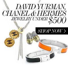 DAVID YURMAN, CHANEL & HERMÈS JEWELRY UNDER $500  //  SHOP NOW