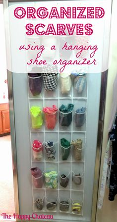 The Happy Chateau: Organized Scarves using a Hanging Shoe Organizer