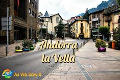 Andorra la Vella is Gatlinburg on steroids, but less touristy: rustic stone and wood buildings in a picturesque mountain setting.