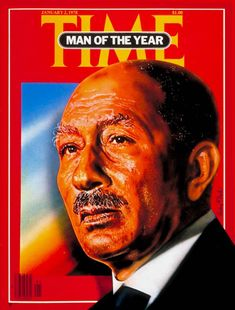 1977 TIME Magazine Man of the Year - Anwar Sadat.  Sadat was the third President of Egypt, serving from 15 October 1970 until his assassination by fundamentalist army officers on 6 October 1981. In his eleven years as president, he changed Egypt's direction.  he engaged in negotiations with Israel, culminating in the Egypt–Israel Peace Treaty. This won him the Nobel Peace Prize but also made him unpopular among some Arabs, eventually resulting in his assassination.