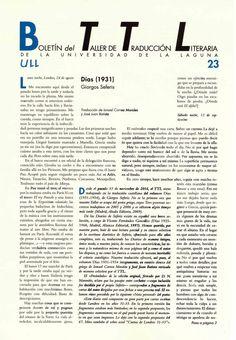 Boletín del Taller de Traducción Literaria de la Universidad de La Laguna nº 23 / coordinación de Andrés Sánchez Robayna y Jesús Díaz Armas. -- N.1(otoño 2011)-. -- La Laguna : Taller de Traducción Literaria de la Universidad de La Laguna, 2011-     (Cuatrimestral) .--- http://absysnetweb.bbtk.ull.es/cgi-bin/abnetopac01?TITN=467146