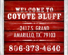 "Coyote Bluff - Home of the best burger you'll ever eat.  Seen on the Travel Channel's ""Man vs. Food"""