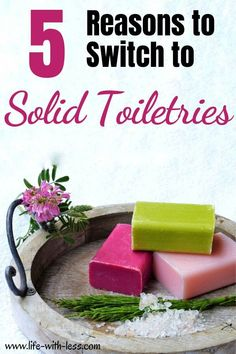 toiletries 5 reasons why you schould switch to solid toiletries. Eco Bathroom, Reduce Waste, Zero Waste, Europe, Eco Friendly House, Shampoo Bar, Food Waste, Sustainable Living, Sustainability
