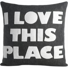 I Love This Place Pillow