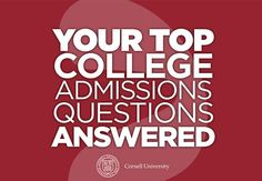 Your Top College Admissions Questions Answered by Cornell University