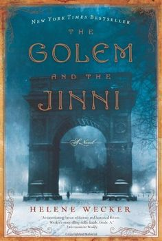 The paths of a golem and a jinni cross in turn of the century New York. Good review at http://www.tor.com/blogs/2014/06/sleeps-with-monsters-the-golem-and-the-djinni-by-helene-wecker