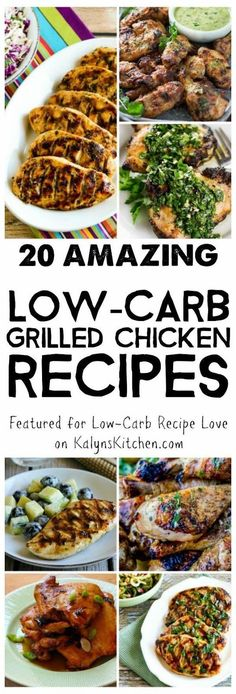 Grilled chicken is a summer classic, and here are 20 Amazing Low-Carb Grilled Chicken Recipes from Kalyn's Kitchen and other great blogs around the web! All these recipes are low-carb, Keto, low-glycemic, and gluten-free; some are Paleo, Whole 30, or South Beach Diet friendly! [featured for Low-Carb Recipe Love on KalynsKitchen.com]